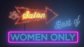 Culture Club Best Of Salon : WOMEN ONLY 08/06/2018
